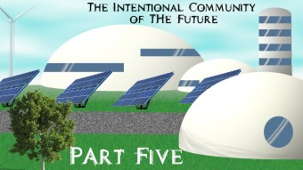 The Intentional Community of The Future, Part Five: Architecture and Land Plan.