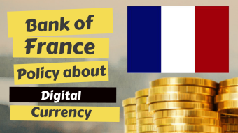 Bank of France Policy about Digital Currency