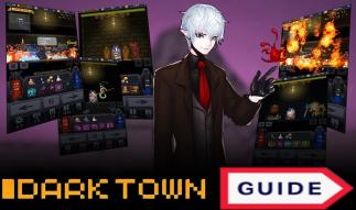 Dark Town - Beginner's Guide