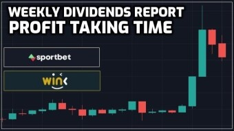 Weekly Dividend Report | Taking Profit on WIN!