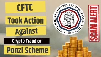 CFTC Took Action Against Crypto Fraud or Ponzi Scheme