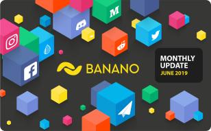 BANANO Monthly Update June 2019