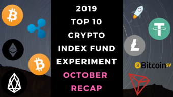 EXPERIMENT - Tracking Top 10 Cryptocurrencies of 2019 - Month Ten - UP 39%