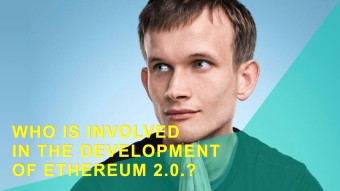 Who is involved in the development of Ethereum 2.0.?