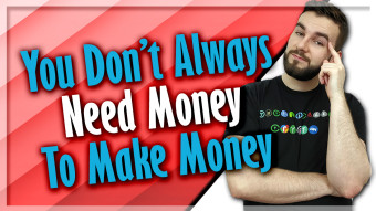 You Don't Always Need Money To Make Money