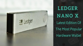 LEDGER NANO X – Latest Edition Of The Most Popular Hardware Wallet