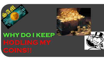 Why do I keep HODLing my Coins!!