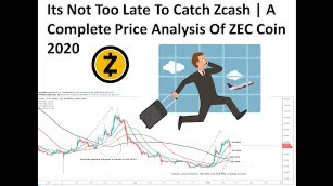 Its Not Too Late To Catch Zcash | A Complete Price Analysis Of ZEC Coin 2020