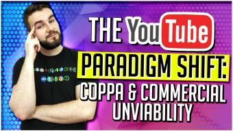 The YouTube Paradigm Shift: COPPA & Commercial Unviability