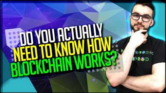 Do You Actually Need To Know How Blockchain Works?