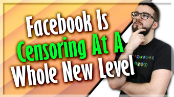 Facebook Is Censoring At A Whole New Level