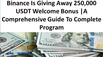 Binance Is Giving Away 250,000 USDT Welcome Bonus |A Comprehensive Guide To Complete Program