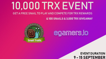 10,000 TRX Prizes in The SnailTrails & eGamers.io Event & Extra Giveaway