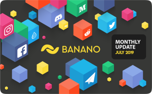 BANANO Monthly Update July 2019
