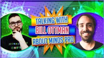 Talking With Bill Ottman About Minds Pro