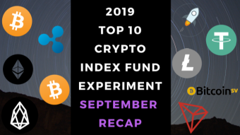 EXPERIMENT - Tracking Top 10 Cryptocurrencies of 2019 - Month Nine - UP 20%