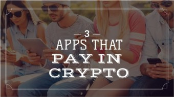 Three Apps That Pay You Crypto On Your Phone