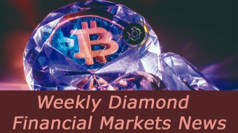 Weekly Diamond Bitcoin Retrospective And Financial Markets News