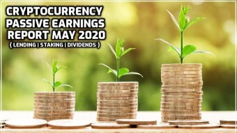 Passive Crypto Earnings May 2020 (Lending/Dividends/Staking)
