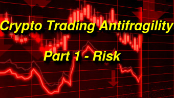 Crypto Trading Antifragility  — Part1 —  Risk