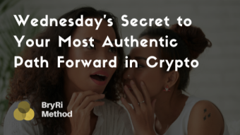Wednesday's Secret to Your Most Authentic Path Forward in Crypto