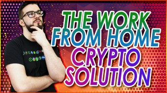 The Work From Home Crypto Solution