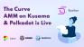 Epsilon, The Curve.Fi AMM on Kusama and Polkadot, Is Live