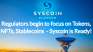 Regulators begin to focus on Tokens, NFTs and Stablecoins - Syscoin is Ready!