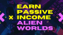 Earning a modest, semi-passive income - Alien Worlds