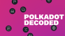 First Polkadot Decoded on December 3, Features Ampleforth, Ontology and Others