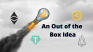 Need to Exchange BTC, ETH, EOS, XRP or USDT?  Here's an out of the box idea.