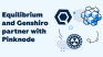 Equilibrium And Genshiro Partner With Pinknode