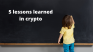 5 lessons learned after 6 months of investing in crypto
