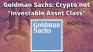 """Goldman Sachs Walks Back Cryptocurrency Support, Says Not an """"Investable Asset Class"""""""