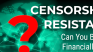 What Is Censorship Resistance? Can You Be Financially Censored?