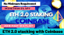 ETH 2.0 stake Using Coinbase | No minimum ETH requirement | More than 5 % APY