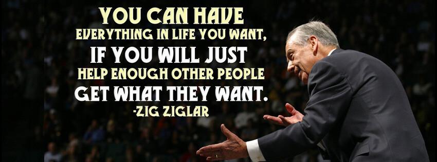 Zig Ziglar - give to get