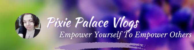 Pixie Palace Vlogs