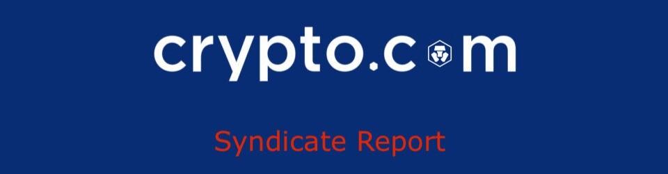 Crypto.com Syndicate Report