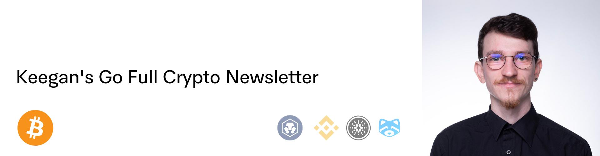 Keegan Goes Full Crypto - Newsletter