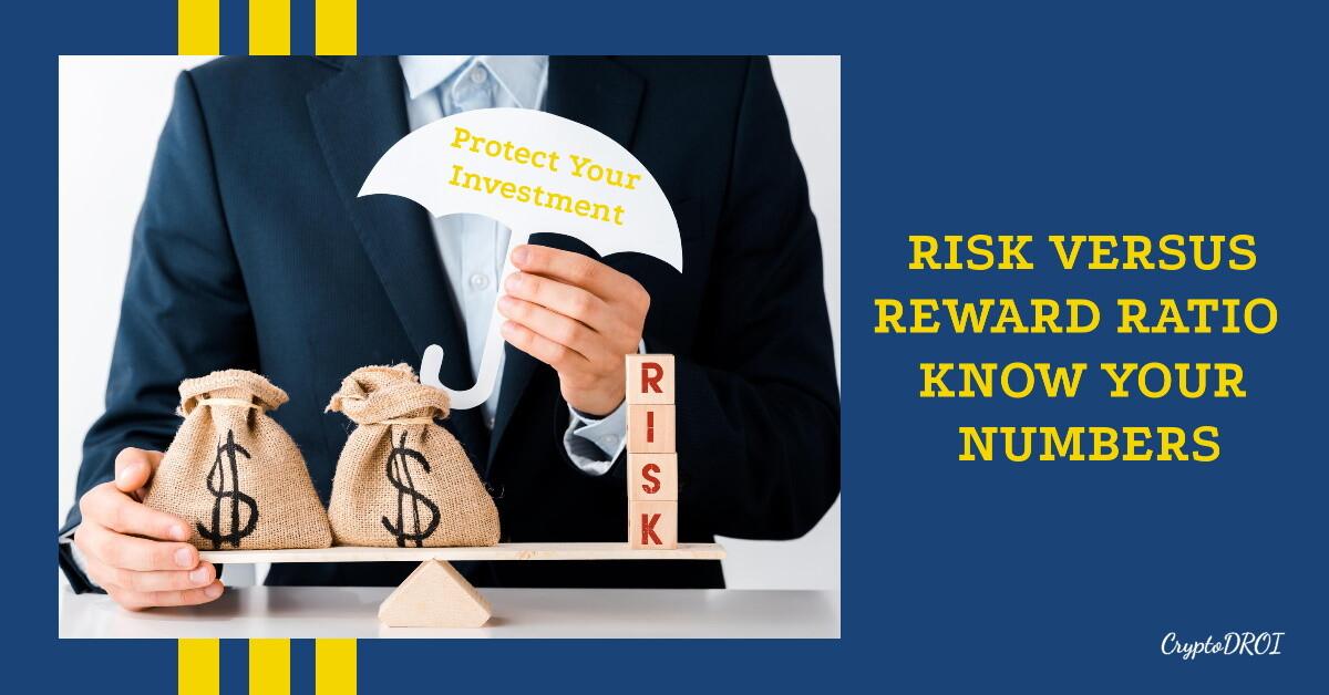 Risk versus Reward Ratio. Know your numbers. CryptoDROI