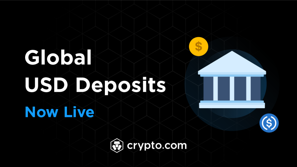 Global USD deposits now live on Crypto.com