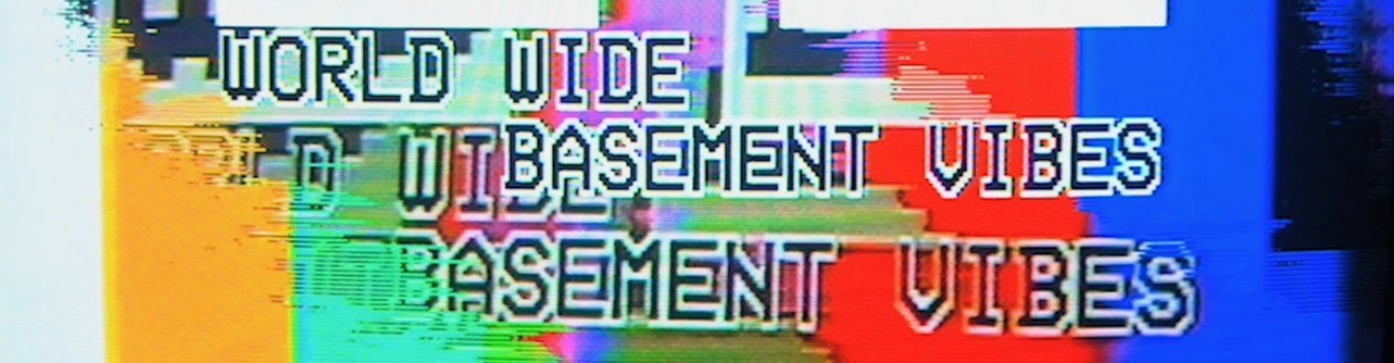 World Wide Basement Vibes