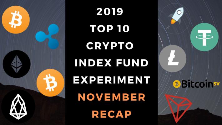 2019 Top Ten Crypto Index Fund Experiment November 2019 Recap