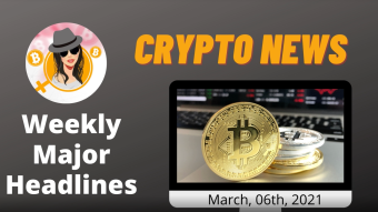 Weekly Blockchain News with Mammycrypto Mar, 06th 2021