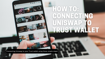 Connecting Uniswap to Trust Wallet