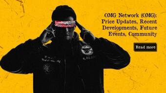 OMG Network (OMG): Price Updates, Recent Developments, Future Events, Community