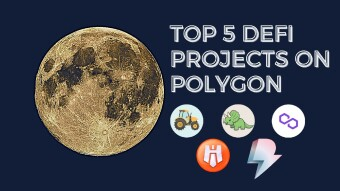 Top 5 DeFi Projects On Polygon You Need To Try
