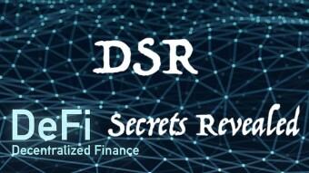 DSR - DeFi Secrets Revealed ----> DeFi
