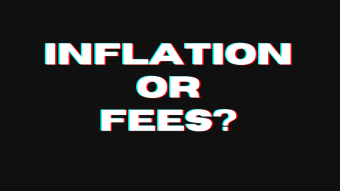 Inflation Or Fees?